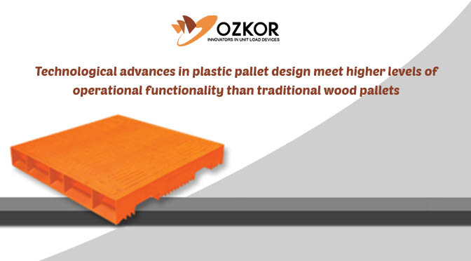 Technological Advances in Plastic Pallet Design Meet Higher Levels of Operational Functionality than Traditional Wood Pallets